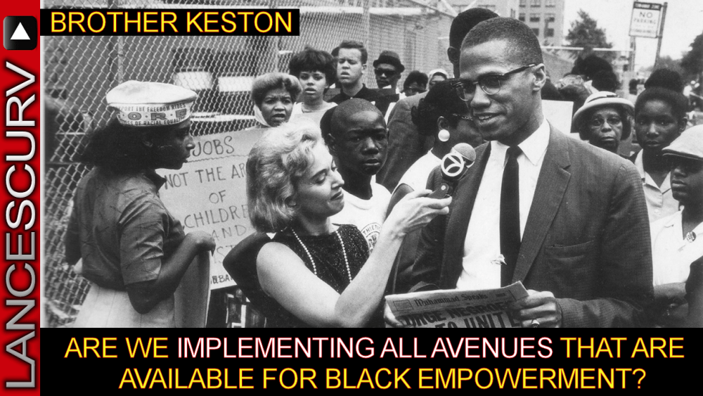 Are We Implementing All Avenues That Are Available For Black Empowerment? - Brother Keston
