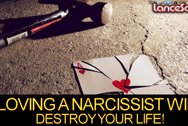 Loving A Narcissist Will Destroy Your Life! – The LanceScurv Show