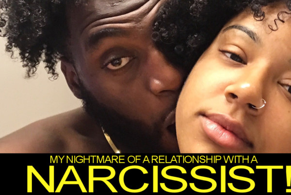 My Nightmare Of A Relationship With A Narcissist! – The LanceScurv Show