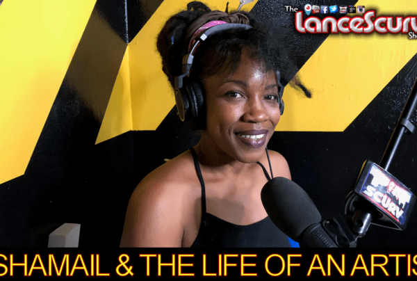 Shamail & The Life Of An Artist! – The LanceScurv Show