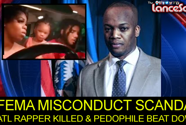 FEMA Misconduct Scandal, Atlanta Rapper Killed & Pedophile Beatdown! – The LanceScurv Show