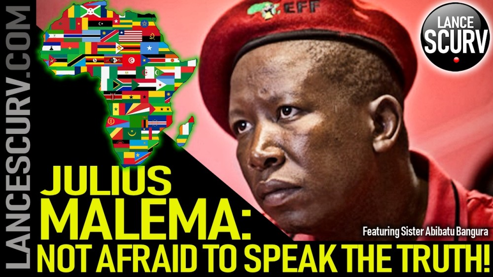JULIUS MALEMA: NOT AFRAID TO SPEAK THE TRUTH! - The LanceScurv Show