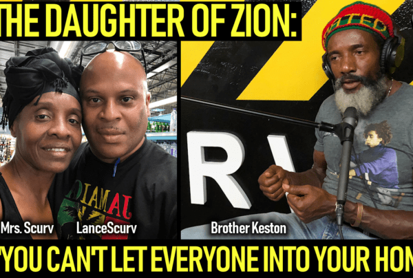 """THE DAUGHTER OF ZION: """"YOU CAN'T LET EVERYONE INTO YOUR HOME!"""" – The LanceScurv Show"""