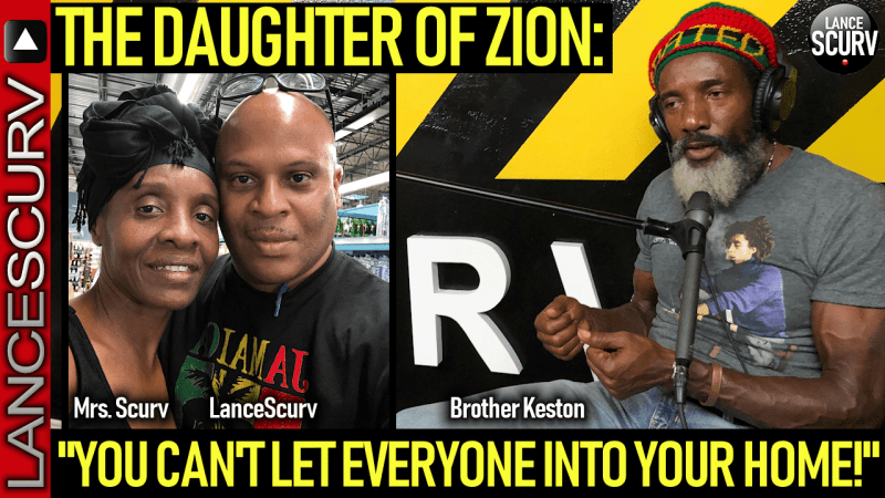 """THE DAUGHTER OF ZION: """"YOU CAN'T LET EVERYONE INTO YOUR HOME!"""" - The LanceScurv Show"""
