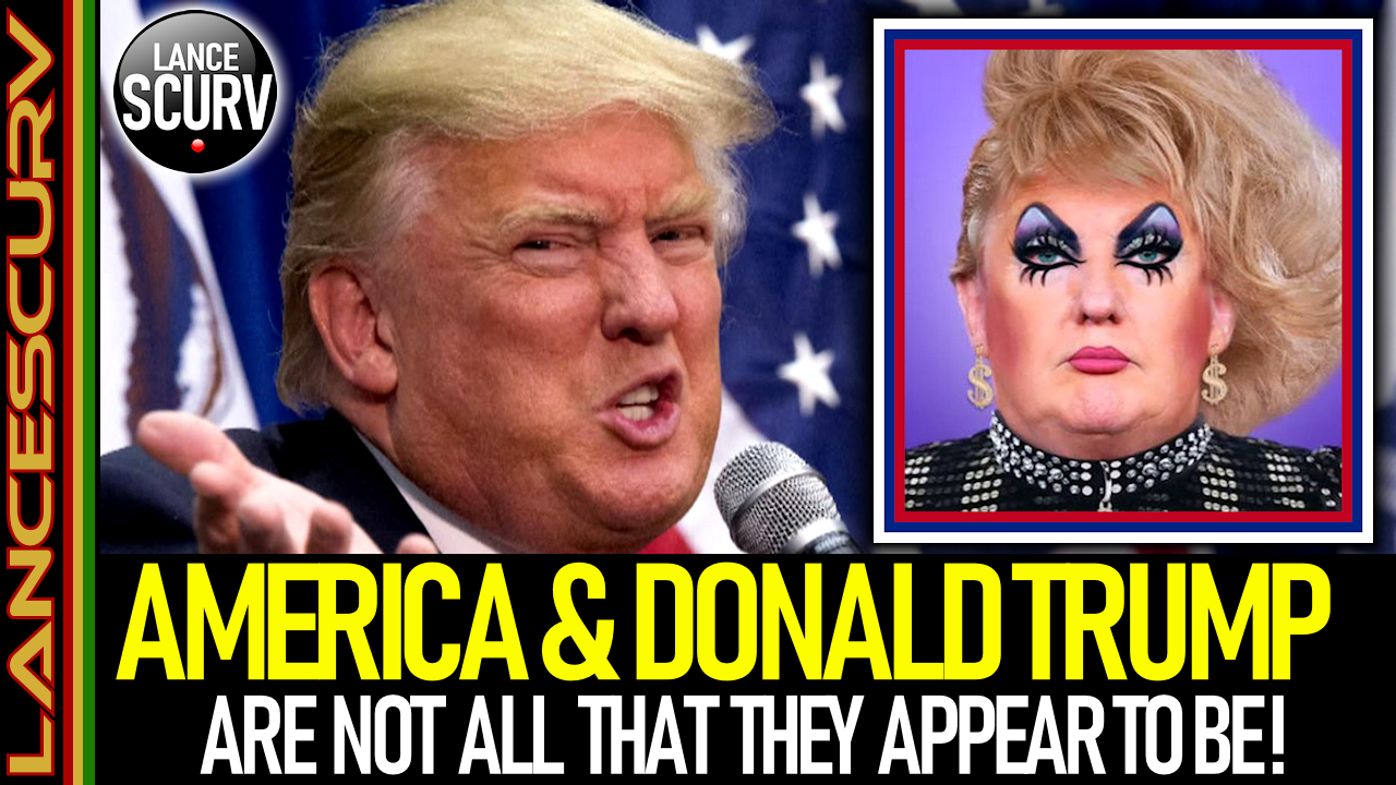 AMERICA & DONALD TRUMP ARE NOT ALL THAT THEY APPEAR TO BE!