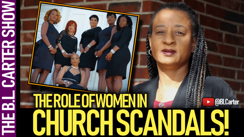 THE ROLE OF WOMEN IN CHURCH SCANDALS! BL Carter on The LanceScurv Show