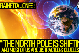 THE NORTH POLE IS SHIFTING & MOST OF IS ARE DISTRACTED & CLUELESS!