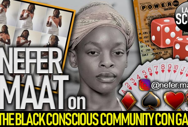 SISTER NEFER MAAT ON THE BLACK CONSCIOUS COMMUNITY CON GAME!