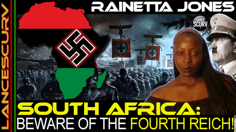 SOUTH AFRICA: BEWARE OF THE FOURTH REICH!