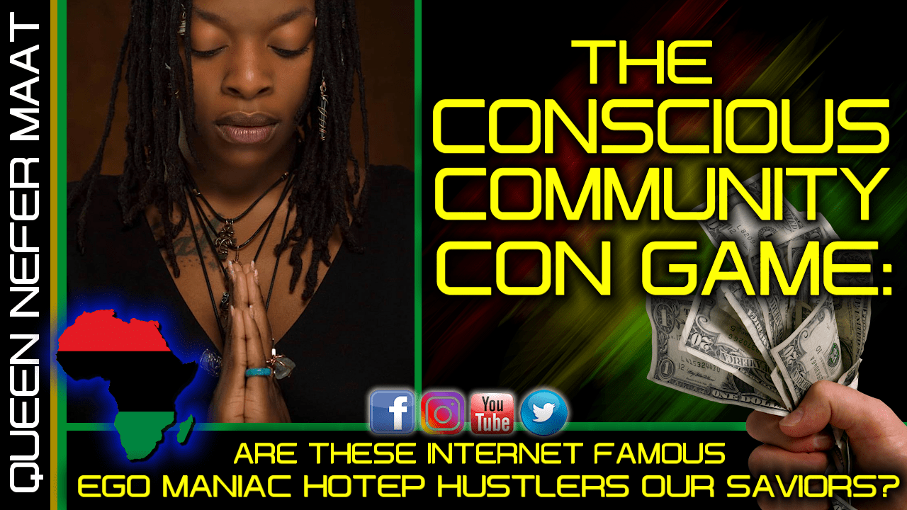 THE CONSCIOUS COMMUNITY CON GAME: ARE THESE HOTEP HUSTLERS OUR SAVIORS?
