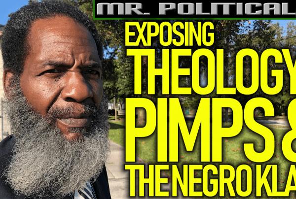 EXPOSING THEOLOGY PIMPS & THE NEGRO KLAN! – The LanceScurv Show