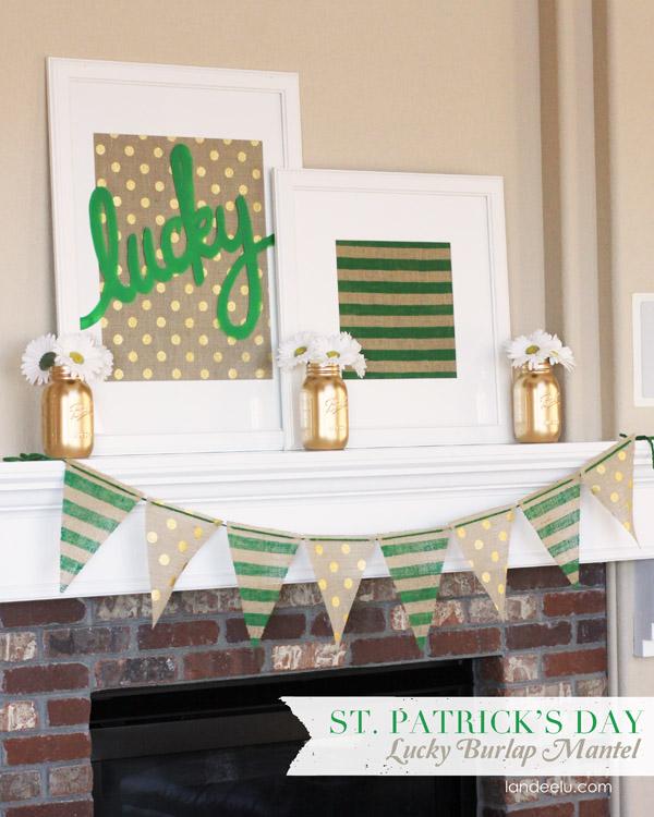 St Patricks Day Lucky Burlap Mantel
