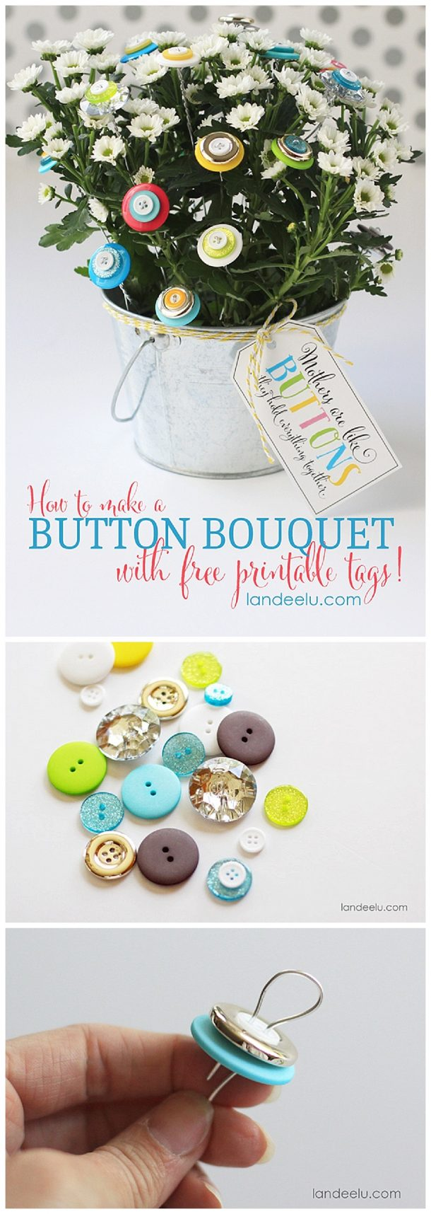 "How to make a BUTTON BOUQUET -DIY GIFT via Landeelu - Fun project Tutorial with FREE PRINTABLE Gift Tags for Mother's Day, Teacher Appreciation or a Friend - because they are the ""BUTTONS that hold us together!"" - The BEST Easy DIY Mother's Day Gifts and Treats Ideas - Holiday Craft Activity Projects, Free Printables and Favorite Brunch Desserts Recipes for Moms and Grandmas #mothersdaygifts #mothersdaygiftideas #diymothersday #diymothersdaygifts #giftsformom #giftsforgrandma"