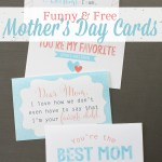 Funny Mother's Day Cards–Free Printables!