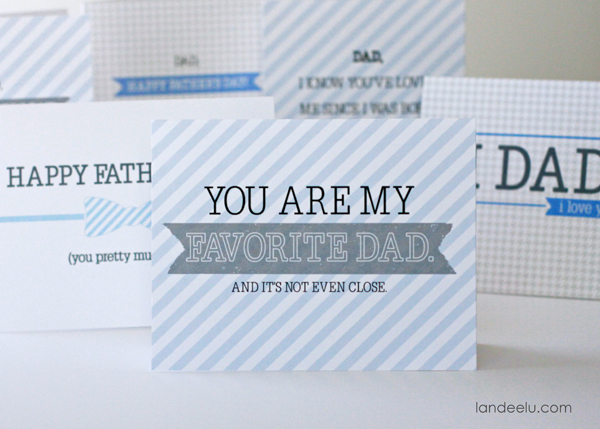 """Printable Father's Day Cards-- """"You are my favorite Dad.  And it's not even close."""""""