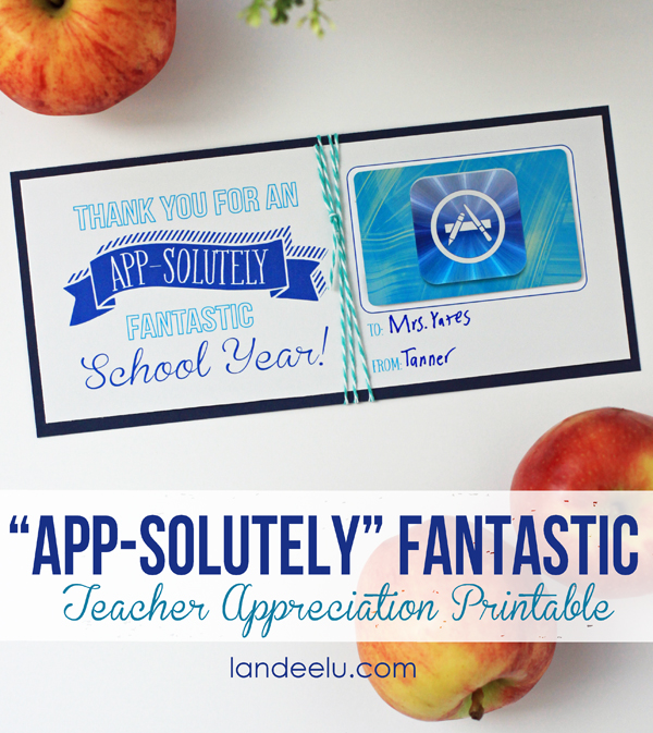 Teacher Appreciation App Store Gift Card Printable from landeelu.com-- so easy and teachers will love it!