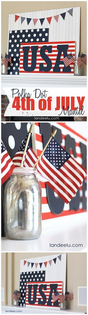 DIY Polka Dot Red White and Blue Mantel Idea from Landeelu - I LOVE decorating for the 4th of July and I LOVE polka dots… so yeah, this is a no-brainer.