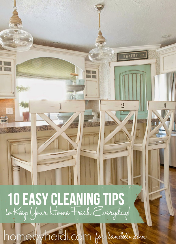10 Easy Cleaning Tips to keep your home fresh everyday!  | landeelu.com
