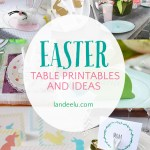 Easter Table Printables and Ideas | landeelu.com Quick and easy ways to dress up your Easter dinner or brunch table! #easter #easterideas #easterprintables #eastertable #easterdecor