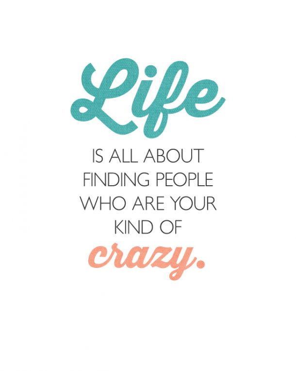 Sunday Encouragement Your Kind Of Crazy