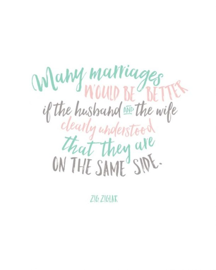 """""""Many marriages would be better if the husband and the wife clearly understood that they are on the same side."""" -Zig Ziglar quote Free printable!   landeelu.com"""