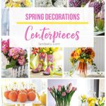 Spring Decorations: Centerpieces