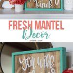Fun and Fresh Mantel Decor
