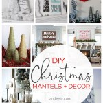 Lots of beautiful DIY Christmas decor and mantel ideas! #christmasdecor #christmasmantel #diychristmasdecor #holiday #christmas