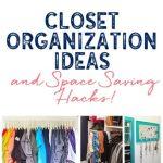 Closet Organization Ideas and Space Saving Hacks