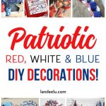 Awesome DIY red, white and blue 4th of July decorations, Memorial Day, Veteran's Day or any day you want to celebrate America!