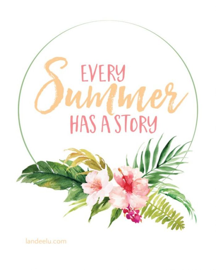 """""""Every summer has a story""""... what will your summer story be this year? Free Tropical Summer printable!"""