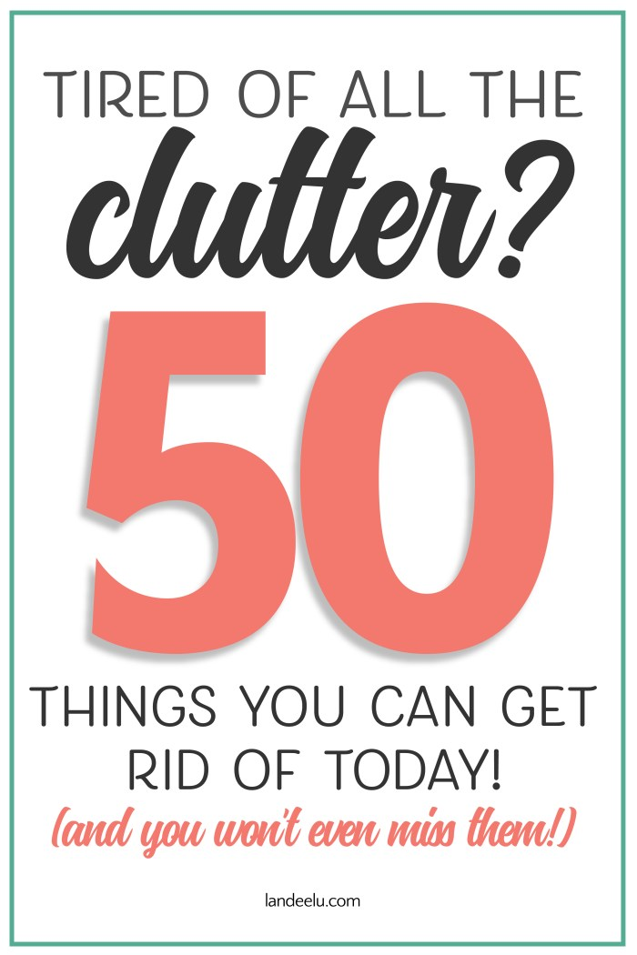 If you're overwhelmed and frustrated with your home, decluttering is the answer!  Start with these 50 things you can declutter today to create a wonderful home you can be proud of and enjoy! #declutter #declutteringtips #mariekondo #howtodeclutter #organization #tidyingup #minimalism