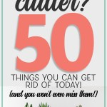 Time to declutter and create some space! 50 things to get rid of today! #declutter #decluttertips #minimalism #homehacks #housekeeping