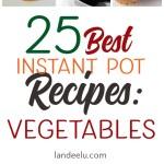 The Best Instant Pot Recipes: Vegetables!