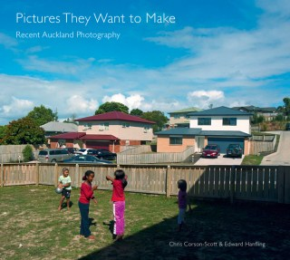 Pictures They Want to Make: Recent Auckland photography, edited by Chris Corson-Scott and Edward Hanfling