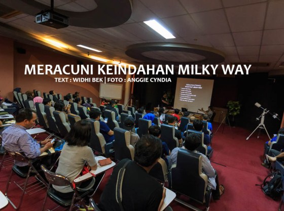 meracuni milkyway 0 - Meracuni Keindahan Milky Way | Planetarium Jakarta
