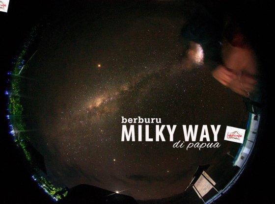 berburu milky way di papua