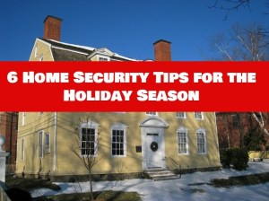 6 Home Security Tips for the Holiday Season