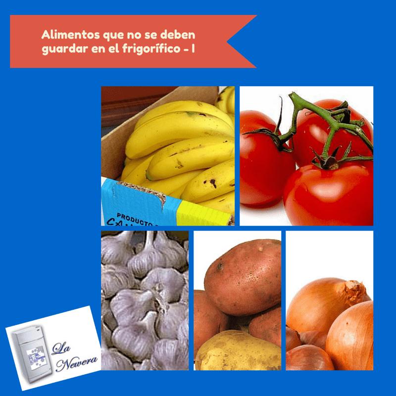 Alimentos que no se deben conservar en el frigorífico.