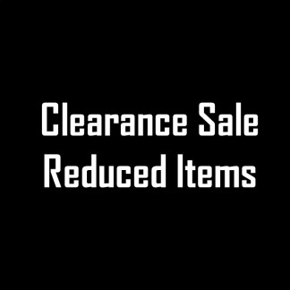 Clearance - Last Chance to Buy