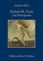 macchiavelli, tupac e la principessa