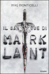 il sangue di mark lant