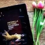 Una storia nera – Antonella Lattanzi (Mondadori)