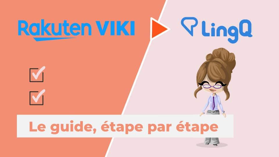 LingQ : Comment importer des contenus de Viki