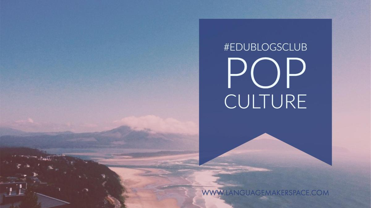 #edublogsclub – Pop Culture