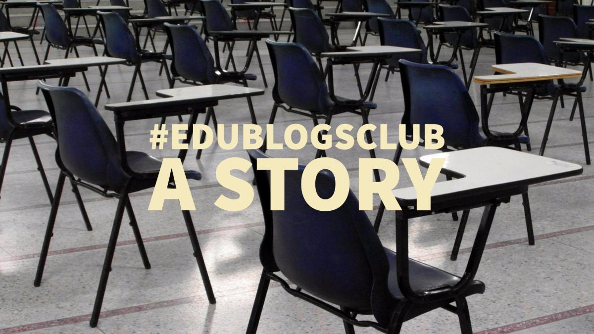 #edublogsclub – Tell a story
