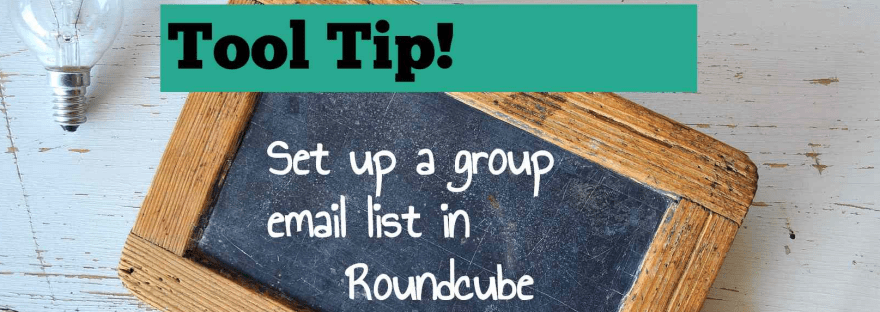 "A small blackboard with the text, ""Set up a group email list in Roundcube"" written on it."