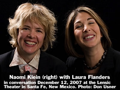 Naomi Klein (right) in conversation with Laura Flanders at the Lensic Theater in Santa Fe, New Mexico, Wednesday, December 12, 2007. Photo: Don Usner