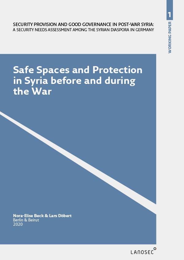 Working Paper 1: Safe Spaces and Protection in Syria before and during the War