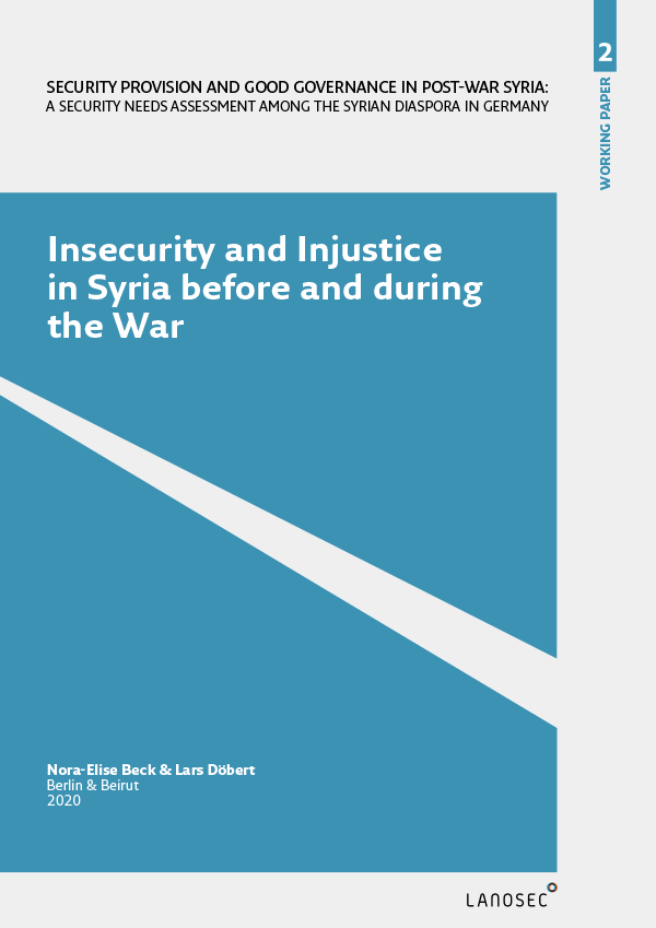 Working Paper 2: Insecurity and Injustice in Syria before and during the War
